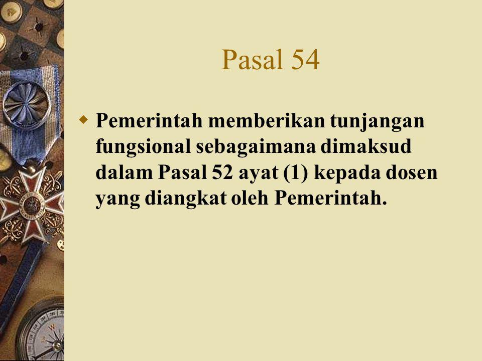 Pasal 55  Pemerintah memberikan tunjangan khusus sebagaimana dimaksud dalam Pasal 52 ayat (1) kepada dosen yang bertugas di daerah khusus.