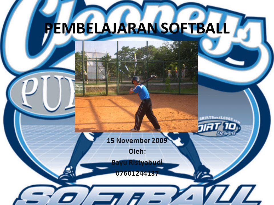 MAJU TERUS SOFTBALL INDONESIA PEMBELAJARAN SOFTBALL Belajarlah softball dengan sepenuh hatimu maka tercapailah prestasi maksimal
