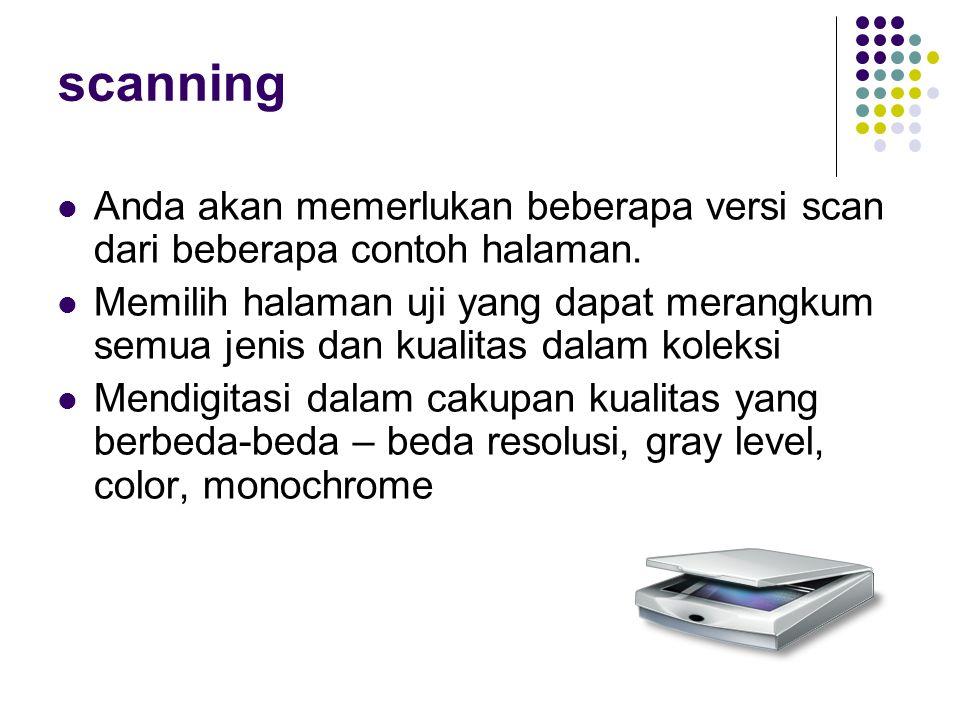 scanning Anda akan memerlukan beberapa versi scan dari beberapa contoh halaman. Memilih halaman uji yang dapat merangkum semua jenis dan kualitas dala