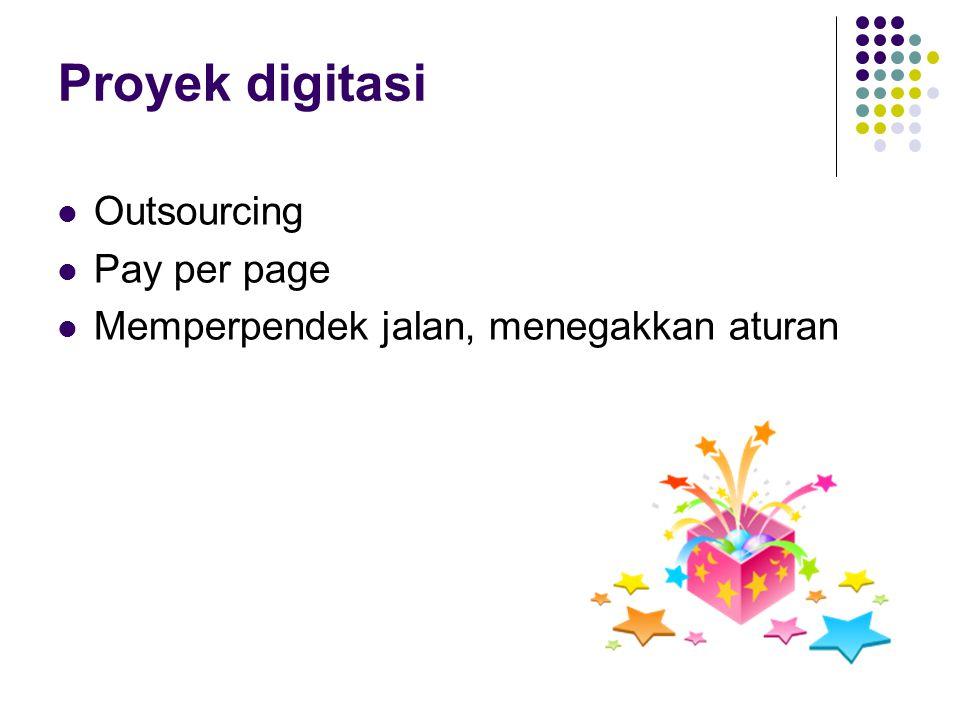 Proyek digitasi Outsourcing Pay per page Memperpendek jalan, menegakkan aturan