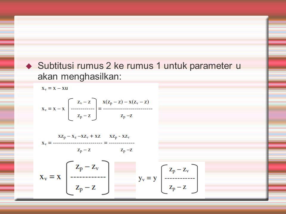  Subtitusi rumus 2 ke rumus 1 untuk parameter u akan menghasilkan: