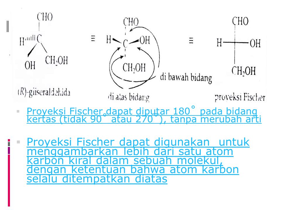  Proyeksi Fischer dapat diputar 180˚ pada bidang kertas (tidak 90˚ atau 270˚), tanpa merubah arti Proyeksi Fischer dapat diputar 180˚ pada bidang ker