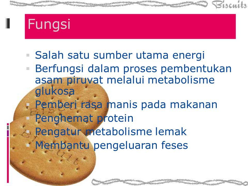 Fungsi  Salah satu sumber utama energi  Berfungsi dalam proses pembentukan asam piruvat melalui metabolisme glukosa  Pemberi rasa manis pada makana