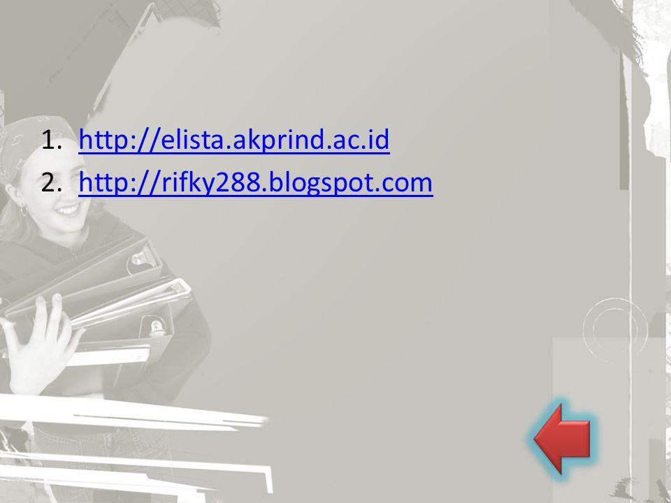 1.http://elista.akprind.ac.idhttp://elista.akprind.ac.id 2.http://rifky288.blogspot.comhttp://rifky288.blogspot.com