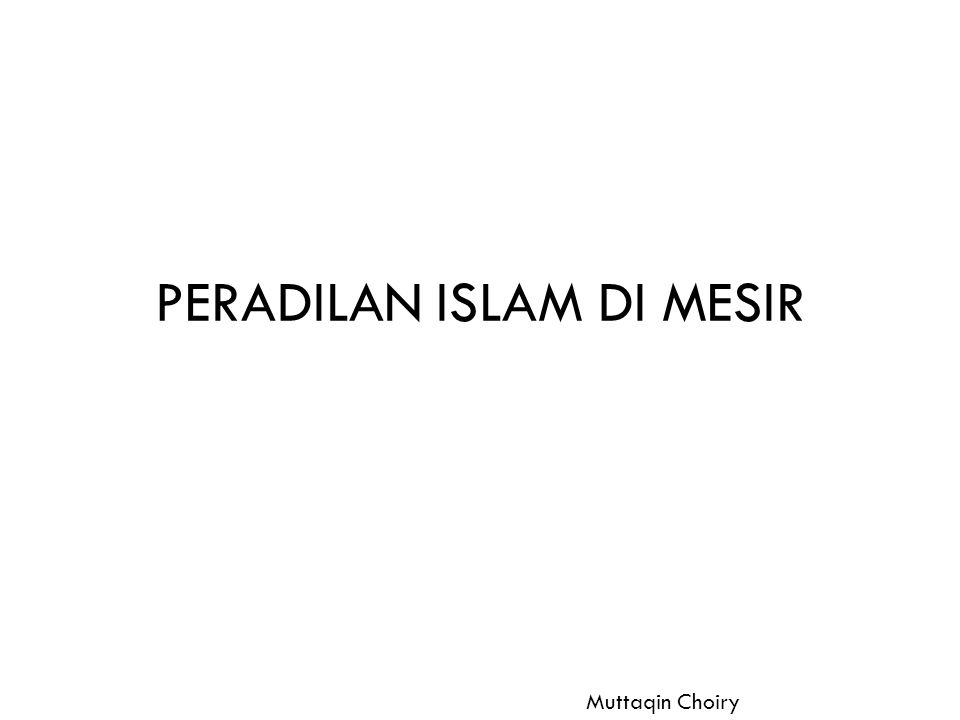PERADILAN ISLAM DI MESIR Muttaqin Choiry