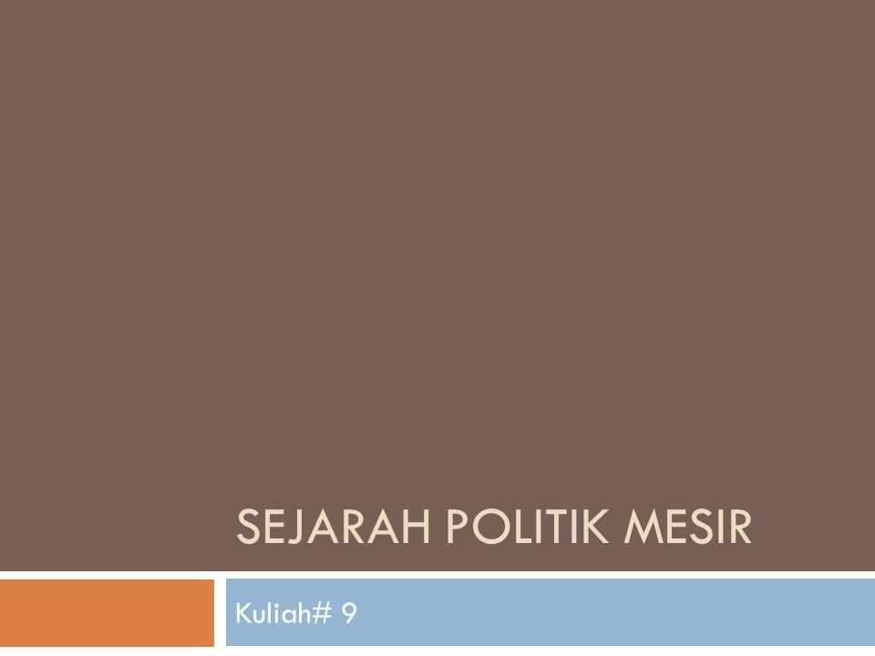 SEJARAH POLITIK MESIR Kuliah# 9
