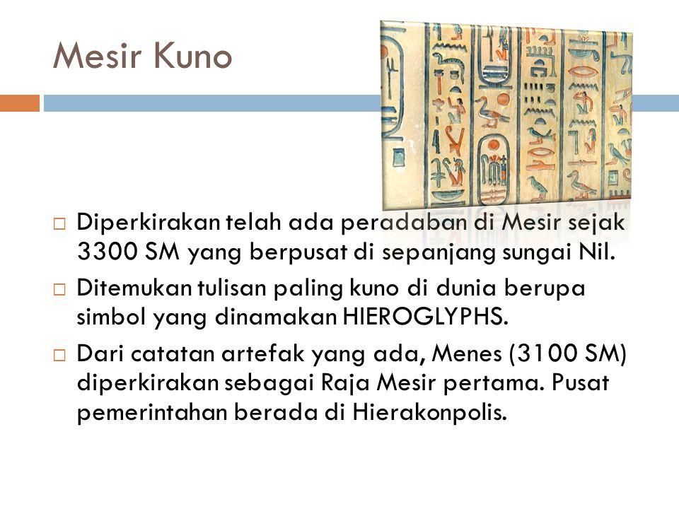 Mesir Kuno  Diperkirakan telah ada peradaban di Mesir sejak 3300 SM yang berpusat di sepanjang sungai Nil.  Ditemukan tulisan paling kuno di dunia b