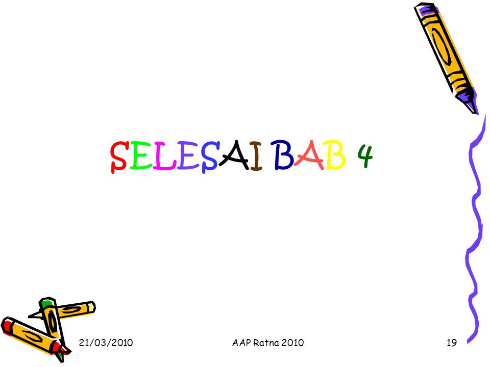 21/03/2010AAP Ratna 201019 SELESAI BAB 4SELESAI BAB 4