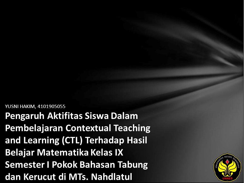 YUSNI HAKIM, 4101905055 Pengaruh Aktifitas Siswa Dalam Pembelajaran Contextual Teaching and Learning (CTL) Terhadap Hasil Belajar Matematika Kelas IX