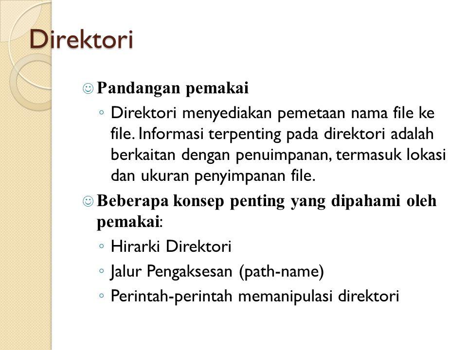 Direktori Pandangan pemakai ◦ Direktori menyediakan pemetaan nama file ke file.