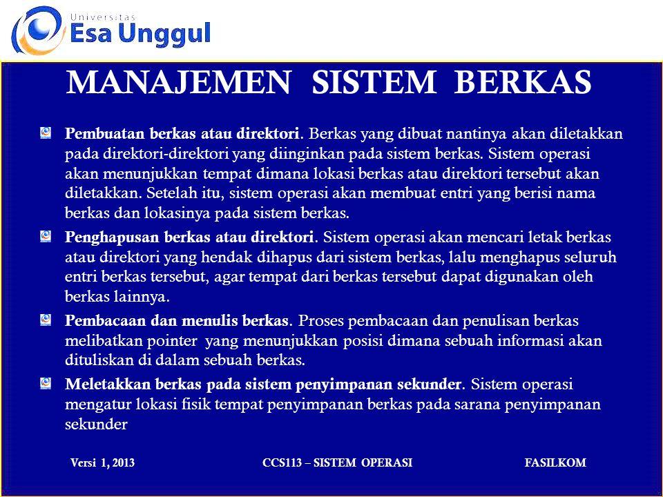 Versi 1, 2013CCS113 – SISTEM OPERASIFASILKOM MANAJEMEN SISTEM BERKAS Pembuatan berkas atau direktori.