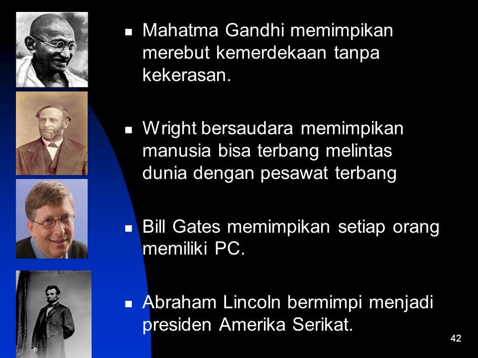 41 I HAVE A DREAMS Marthin Luther King memimpikan kulit hitam duduk setara dengan orang kulit putih di Amerika.