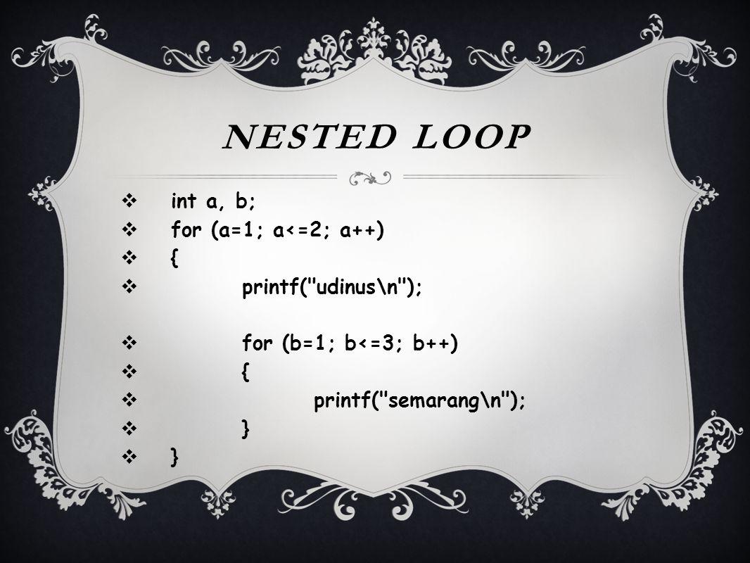 MENJUMLAH DALAM LOOP  int i, sum;  sum=0;  for (i=1; i<8; i++)  {  sum=sum+i;  printf( i=%d\n ,i);  }  printf( Sum= %d ,sum);