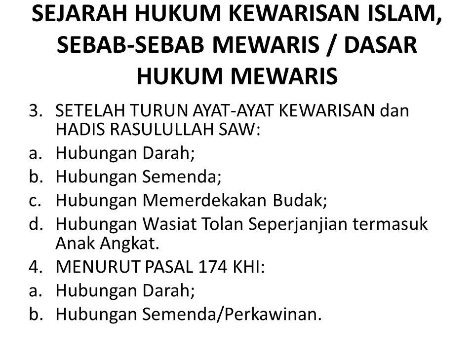 SEJARAH HUKUM KEWARISAN ISLAM, SEBAB-SEBAB MEWARIS / DASAR HUKUM MEWARIS 3.SETELAH TURUN AYAT-AYAT KEWARISAN dan HADIS RASULULLAH SAW: a.Hubungan Dara