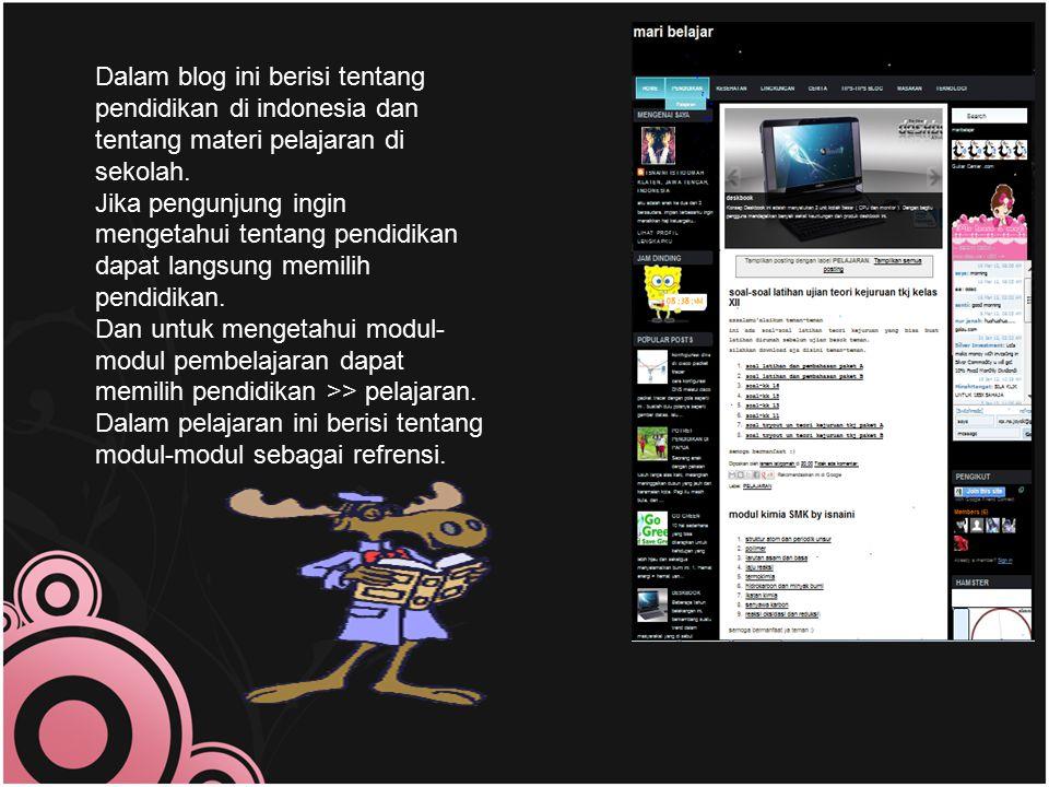 Dalam blog ini berisi tentang pendidikan di indonesia dan tentang materi pelajaran di sekolah. Jika pengunjung ingin mengetahui tentang pendidikan dap