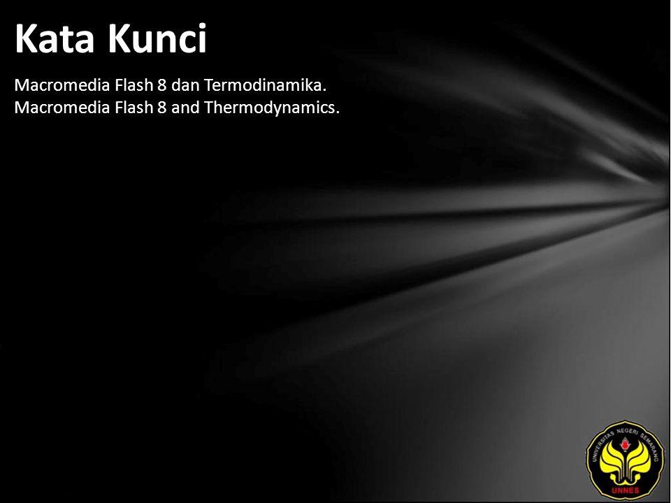 Kata Kunci Macromedia Flash 8 dan Termodinamika. Macromedia Flash 8 and Thermodynamics.