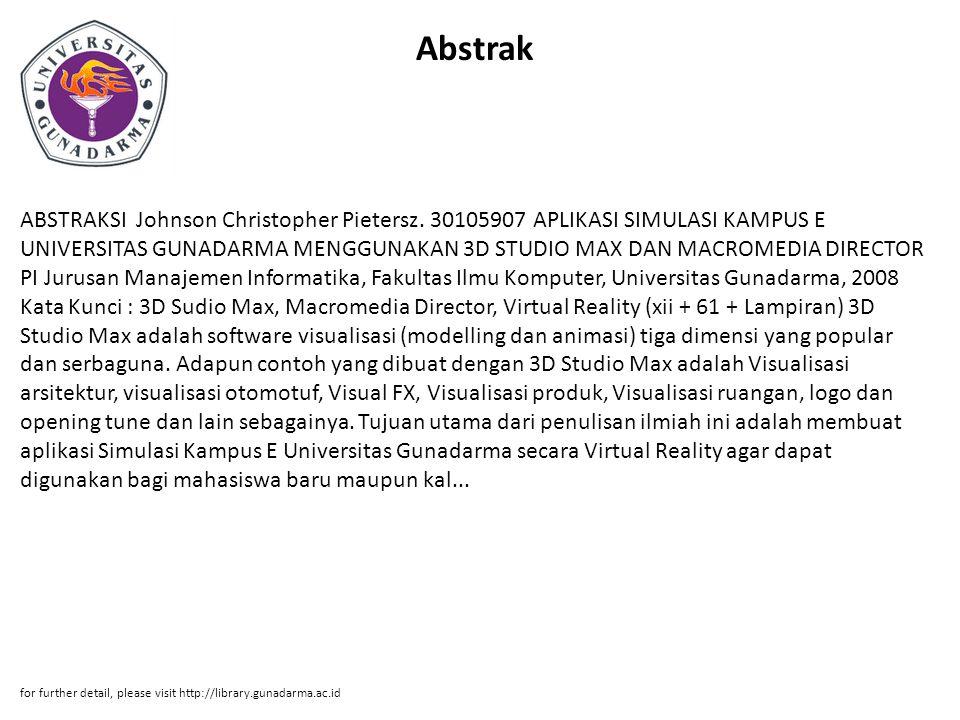 Abstrak ABSTRAKSI Johnson Christopher Pietersz. 30105907 APLIKASI SIMULASI KAMPUS E UNIVERSITAS GUNADARMA MENGGUNAKAN 3D STUDIO MAX DAN MACROMEDIA DIR