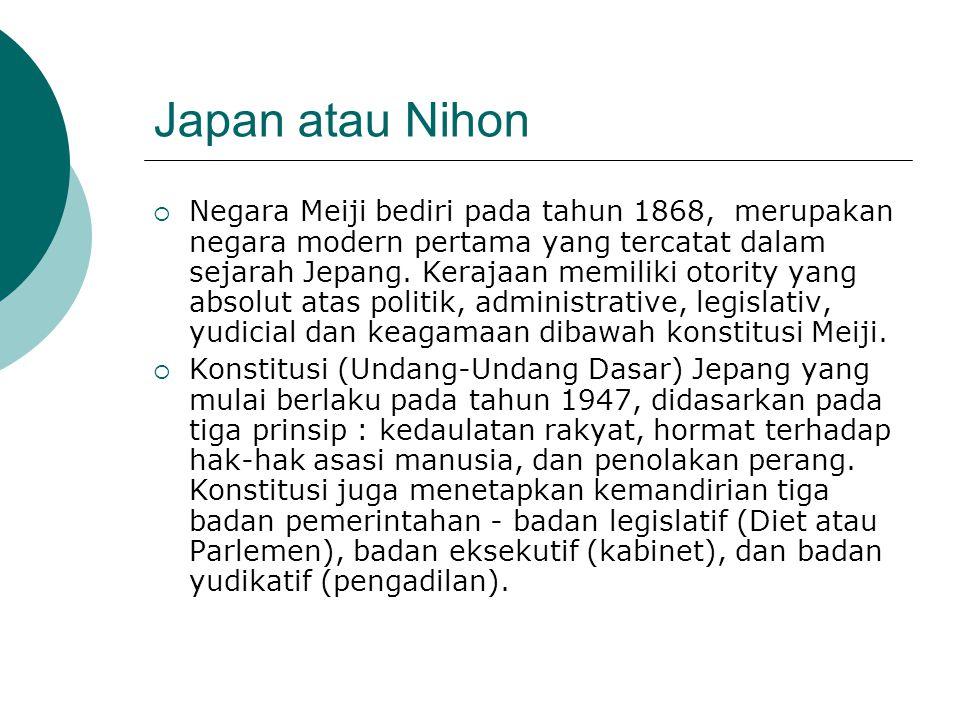 Japan atau Nihon  Negara Meiji bediri pada tahun 1868, merupakan negara modern pertama yang tercatat dalam sejarah Jepang.