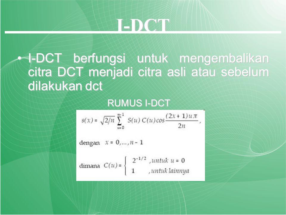 DCT Mengubah sinyal dari domain spasial ke domain frekuensiMengubah sinyal dari domain spasial ke domain frekuensi RUMUS DCT