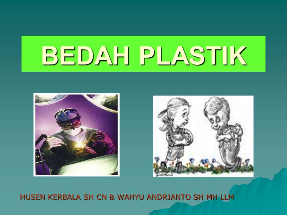 BEDAH PLASTIK HUSEN KERBALA SH CN & WAHYU ANDRIANTO SH MH LLM