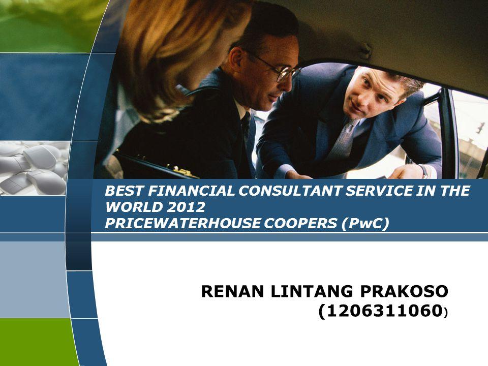 PRICEWATERHOUSE COOPERS  PwC adalah perusahaan financial consultant terbaik di dunia tahun 2012 versi FTSE.