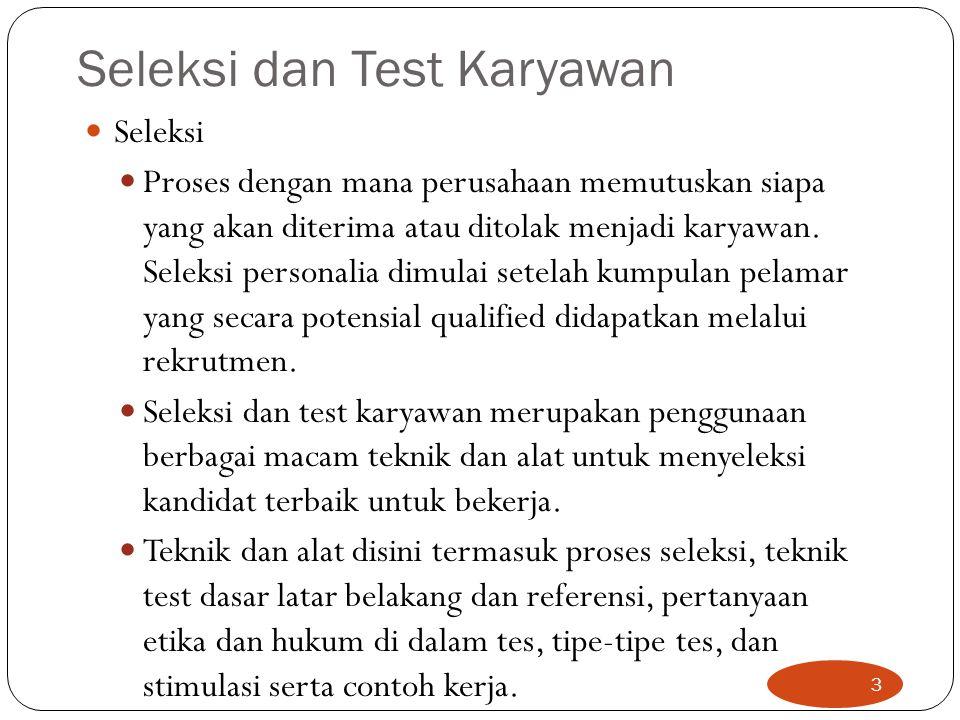 Pendekatan Seleksi/Sistem Seleksi Compensatory Selection Approach Sistem seleksi dimana pelamar mengikuti semua testing kemudian dihitung nilai rata- rata apakah mencapai standar atau tidak.