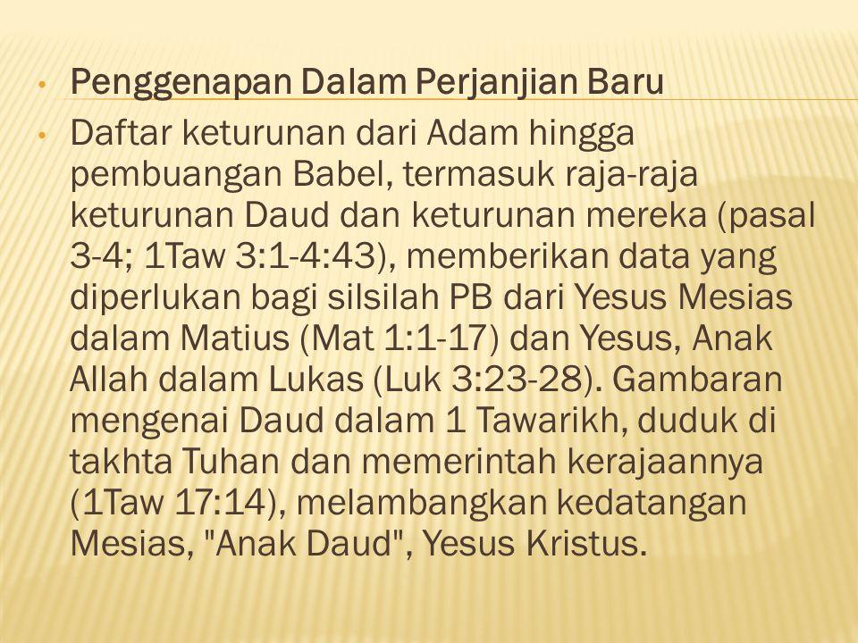 Penggenapan Dalam Perjanjian Baru Daftar keturunan dari Adam hingga pembuangan Babel, termasuk raja-raja keturunan Daud dan keturunan mereka (pasal 3-