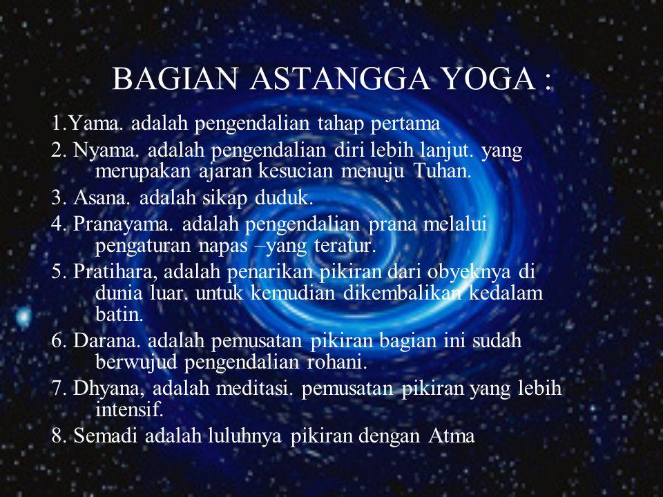 4. YOGA MARGA Yoga Marga adalah jalan untuk merealisasikakan Tuhan melalui Yoga. Orang-orang yang mempunyai kecenderungan dan disiplin diri untuk menc