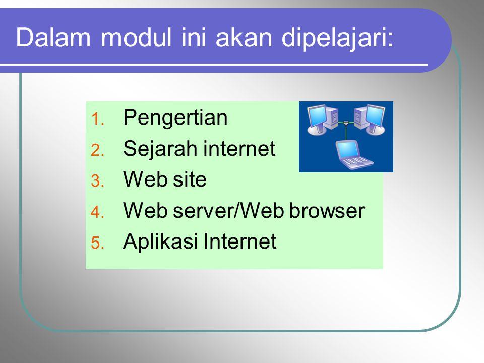 Mempelajari sejarah internet, perkembangan internet dan layanan Internet Internet dan Dasar web Modul - 1 :