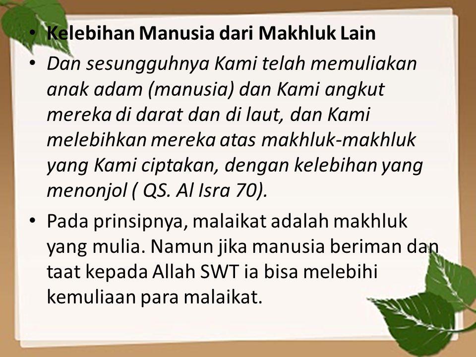 beberapa alasan yang mendukung pernyataan tsb 1.Allah SWT memerintahkan kepada malaikat untuk bersyujud (hormat) kepada Adam as.