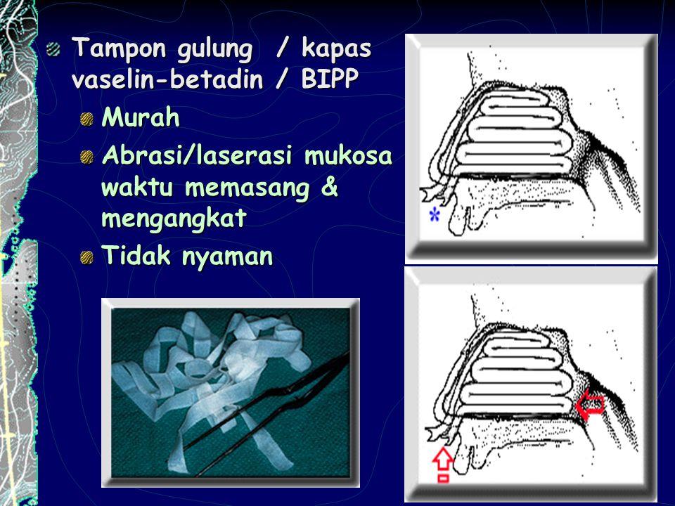 Tampon gulung / kapas vaselin-betadin / BIPP Murah Abrasi/laserasi mukosa waktu memasang & mengangkat Tidak nyaman
