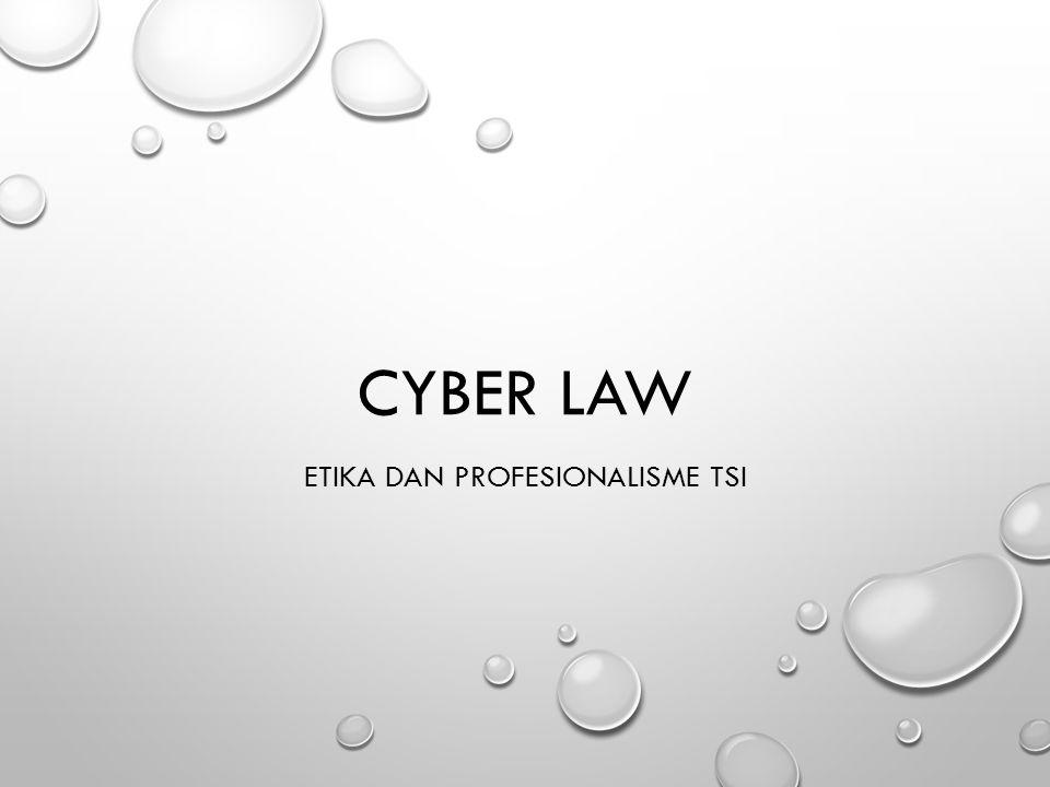 CYBER LAW Cyber Law di Indonesia di Tandai oleh lahirnya Undang-undang Nomor 11 Tahun 2008 Tentang Informasi dan Transaksi Elektronik yang diundangkan oleh Presiden RI Pada tanggal 21 April 2008 Istilah hukum yang terkait dengan pemanfaatan teknologi informasi