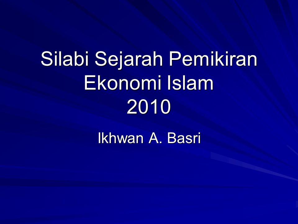 Silabi Sejarah Pemikiran Ekonomi Islam 2010 Ikhwan A. Basri