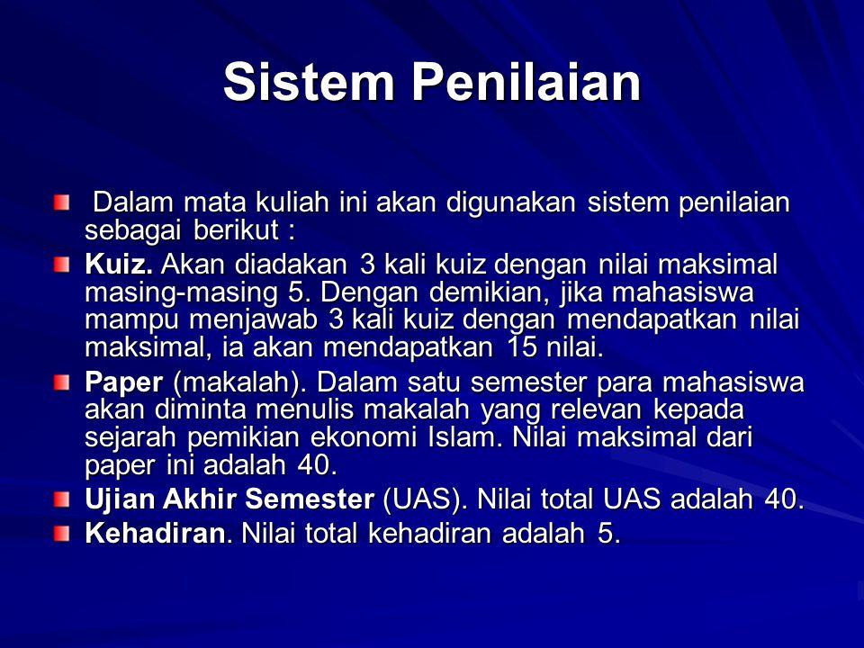 Sistem Penilaian Dalam mata kuliah ini akan digunakan sistem penilaian sebagai berikut : Dalam mata kuliah ini akan digunakan sistem penilaian sebagai