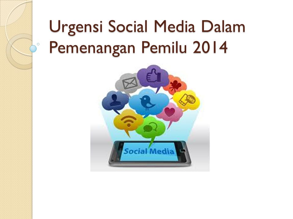 Urgensi Social Media Dalam Pemenangan Pemilu 2014