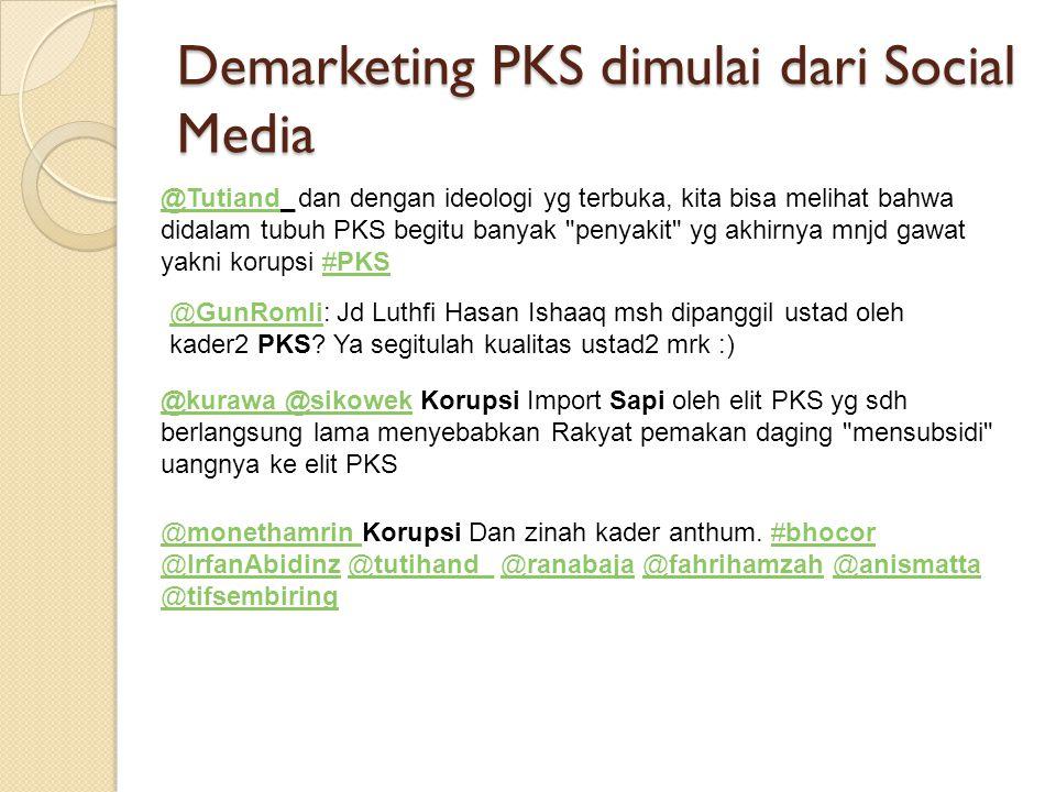 Demarketing PKS dimulai dari Social Media @Tutiand@Tutiand_ dan dengan ideologi yg terbuka, kita bisa melihat bahwa didalam tubuh PKS begitu banyak