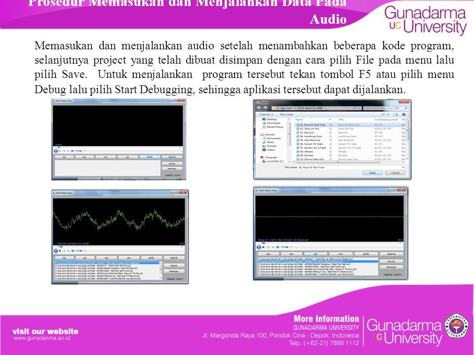 Prosedur Memasukan dan Menjalankan Data Pada Audio Memasukan dan menjalankan audio setelah menambahkan beberapa kode program, selanjutnya project yang