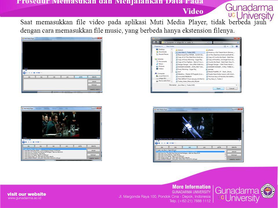 Prosedur Memasukan dan Menjalankan Data Pada Video Saat memasukkan file video pada aplikasi Muti Media Player, tidak berbeda jauh dengan cara memasukk