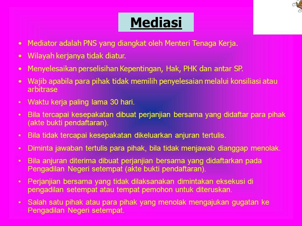 Mediator adalah PNS yang diangkat oleh Menteri Tenaga Kerja.