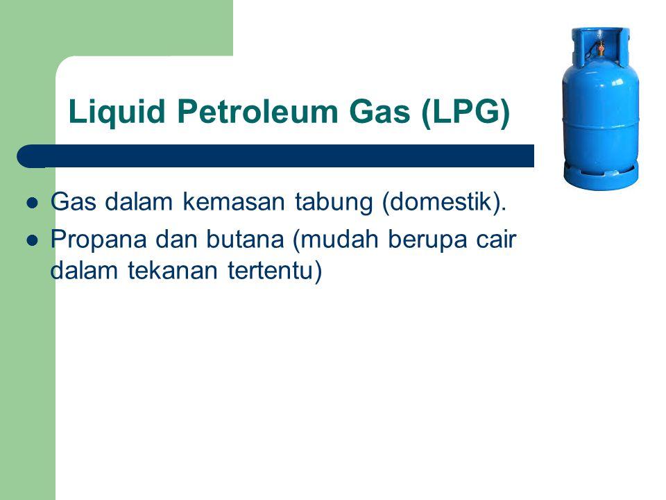 Liquid Petroleum Gas (LPG) Gas dalam kemasan tabung (domestik).