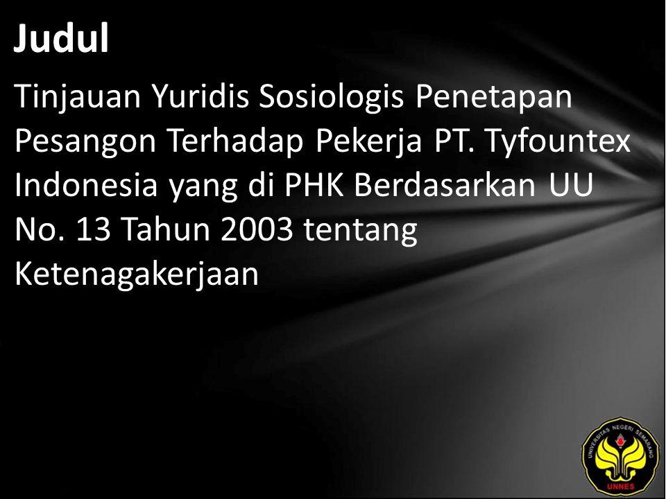 Judul Tinjauan Yuridis Sosiologis Penetapan Pesangon Terhadap Pekerja PT.