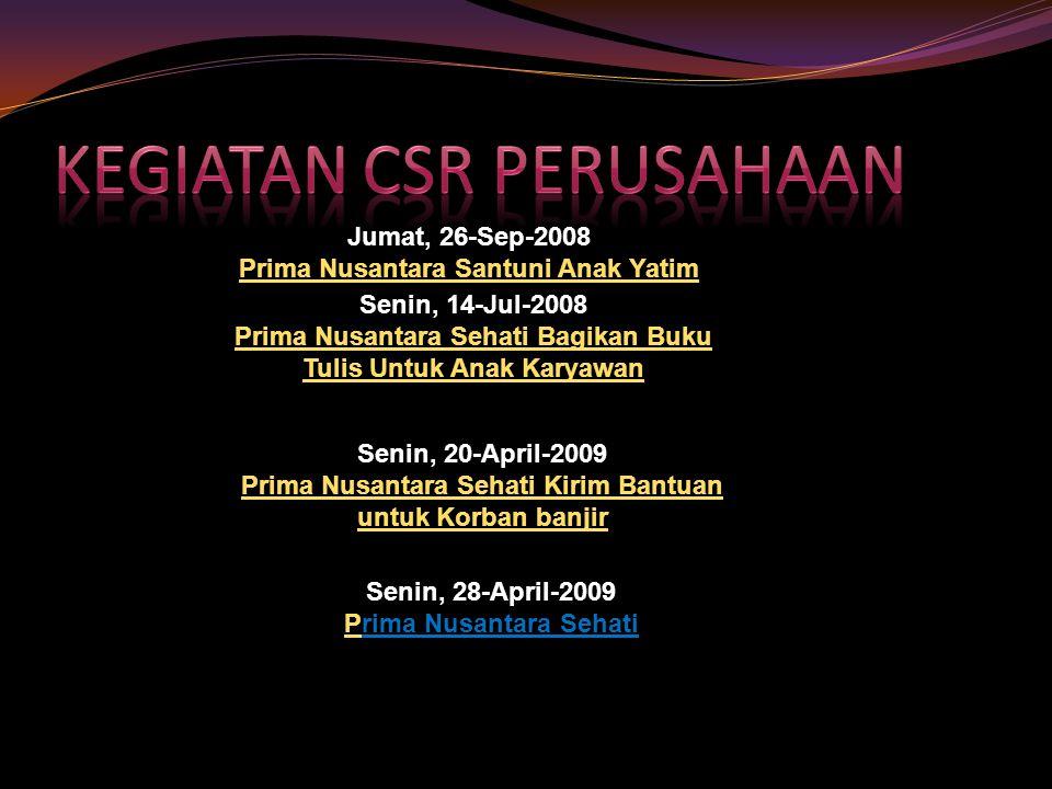 Jumat, 26-Sep-2008 Prima Nusantara Santuni Anak Yatim Prima Nusantara Santuni Anak Yatim Senin, 14-Jul-2008 Prima Nusantara Sehati Bagikan Buku Tulis