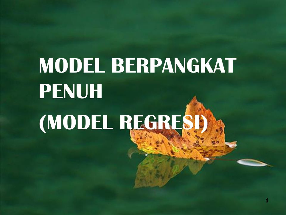 MODEL BERPANGKAT PENUH (MODEL REGRESI) 1