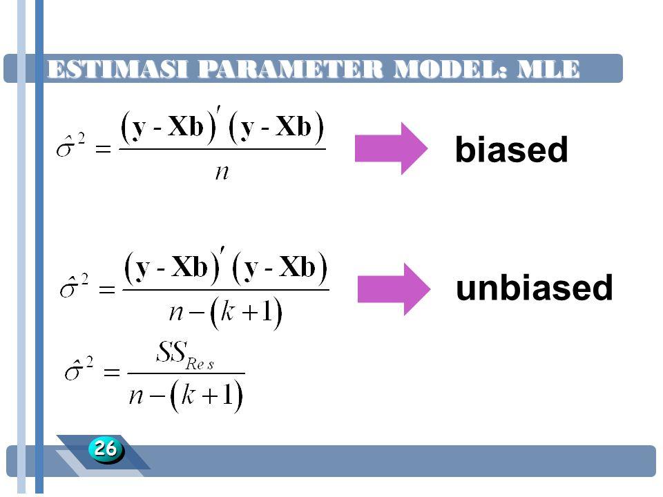 ESTIMASI PARAMETER MODEL: MLE 2626 biased unbiased