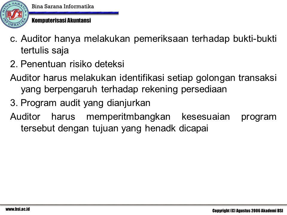 c.Auditor hanya melakukan pemeriksaan terhadap bukti-bukti tertulis saja 2.