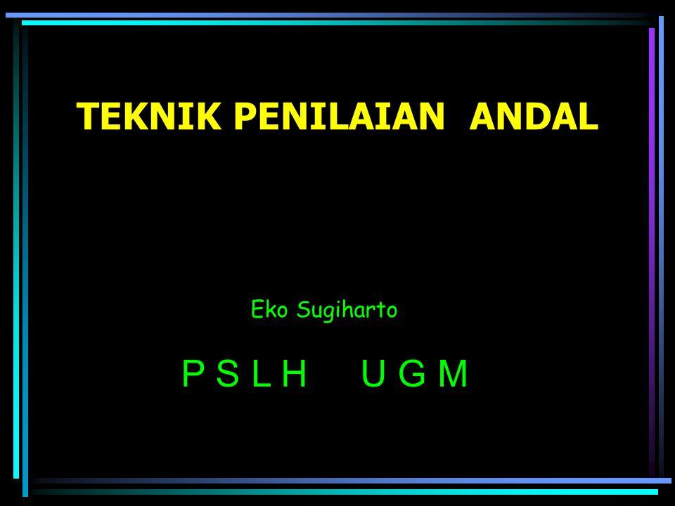 TEKNIK PENILAIAN ANDAL Eko Sugiharto P S L H U G M