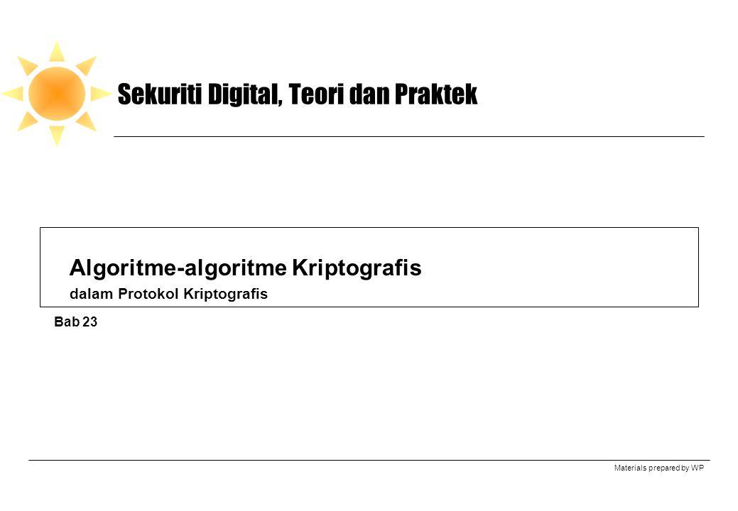 Materials prepared by WP Sekuriti Digital, Teori dan Praktek Algoritme-algoritme Kriptografis dalam Protokol Kriptografis Bab 23