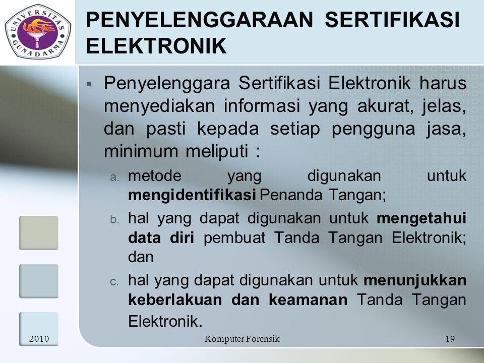 PENYELENGGARAAN SERTIFIKASI ELEKTRONIK  Penyelenggara Sertifikasi Elektronik harus menyediakan informasi yang akurat, jelas, dan pasti kepada setiap