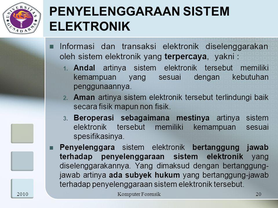 PENYELENGGARAAN SISTEM ELEKTRONIK Informasi dan transaksi elektronik diselenggarakan oleh sistem elektronik yang terpercaya, yakni : 1. Andal artinya