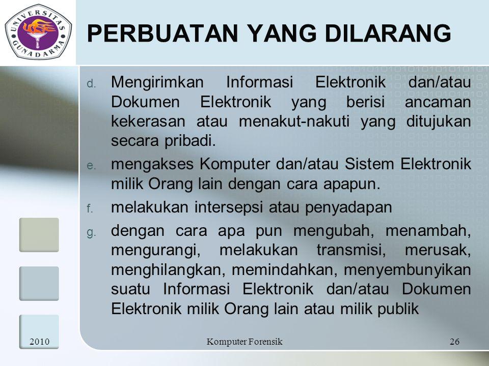 PERBUATAN YANG DILARANG d. Mengirimkan Informasi Elektronik dan/atau Dokumen Elektronik yang berisi ancaman kekerasan atau menakut-nakuti yang ditujuk